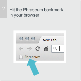 Hit the Phraseum bookmark in your browser